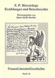 E. P. Blavatskaja - Erzählungen und Reiseberichte